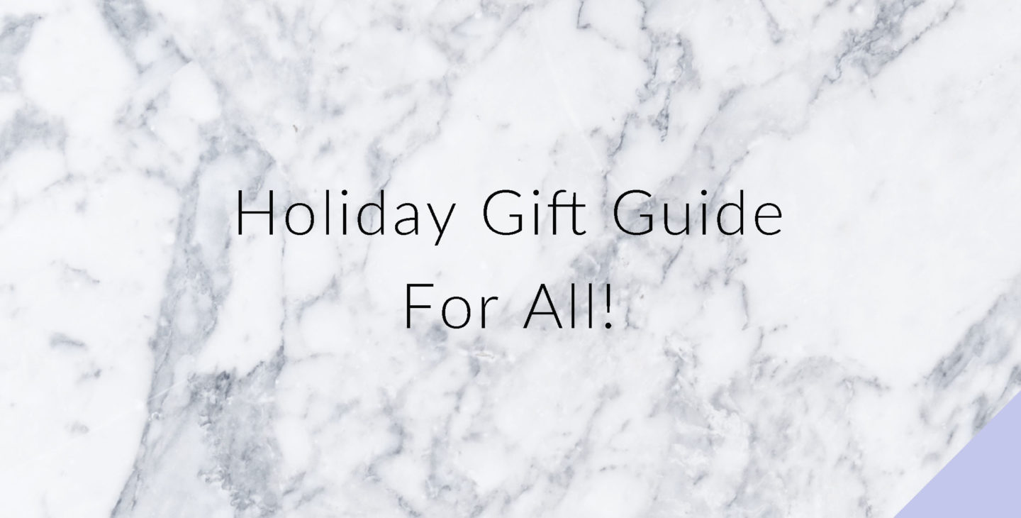 Holiday Gift Guide For All